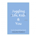 Juggling Life, Kids & You by Sandra Madeira