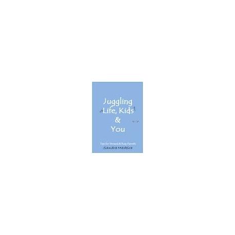 Juggling Life, Kids & You by Sandra Madeira