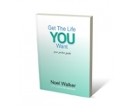 Get The Life You Want pocket guide by Noel Walker
